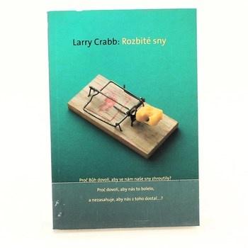 Larry Crabb: Rozbité sny