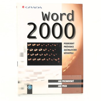 Jan Pecinovský: Word 2000 - podrobný průvodce začínajícího…