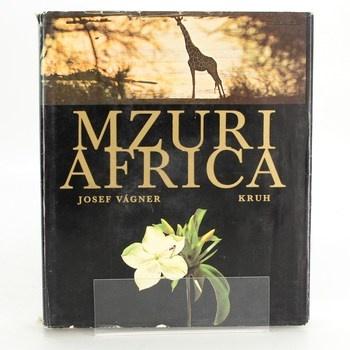 Josef Vágner: Mzuri Africa