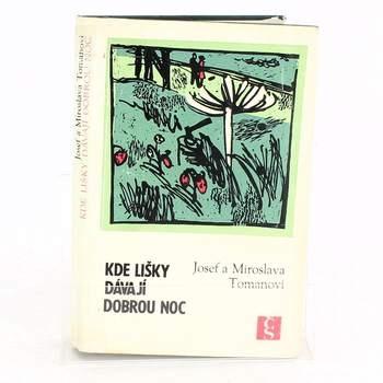 Kniha J.Toman: Kde lišky dávají dobrou noc