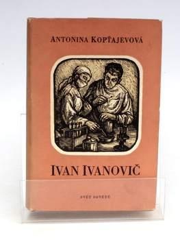Kniha Antonina D. Kopťajevová: Ivan Ivanovič