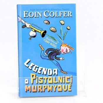 Kniha Eoin Colfer: Legenda o pistolnici Murphyové