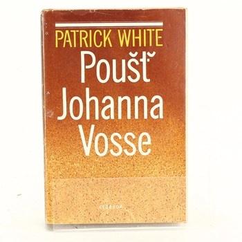 Patrick White: Poušť Johanna Vosse