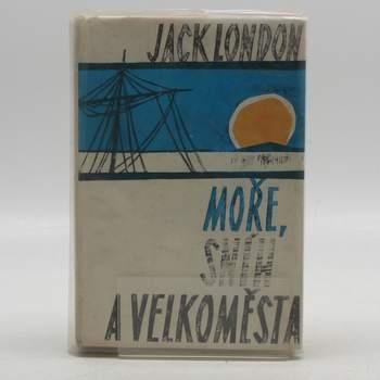 Kniha Jack London: Moře, sníh a velkoměsta
