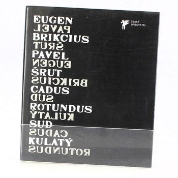 Pavel Šrut: Sud kulatý - Cadus rotundus