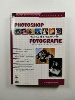 PHOTOSHOP RETUŠOVÁNÍ A RESTAUROVÁNÍ FOTOGRAFIE