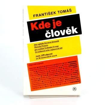 Kniha: Kde je člověk František Tomáš