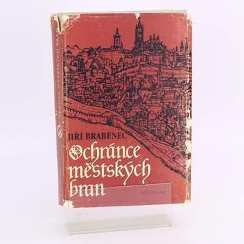 Kniha Ochránce městských bran Jiří Brabenec