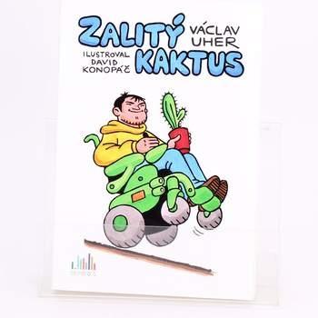 Kniha Václav Uher: Zalitý kaktus