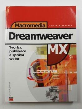 Macromedia Dreamweaver MX Tvorba, publikace a správa webu