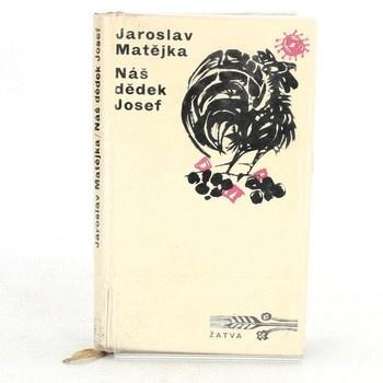 Jaroslav Matějka: Náš dědek Josef