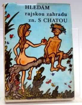 Kniha Hledám rajskou zahradu zn. S chatou