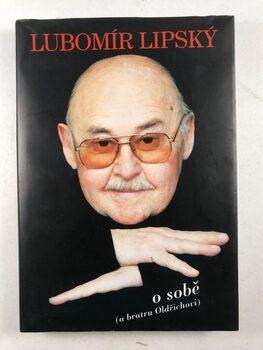 Milan Cais: Lubomír Lipský o sobě (a bratru Oldřichovi)