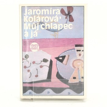 Jaromíra Kolárová: Můj chlapec a já