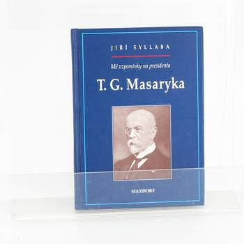Mé vzpomínky na presidenta T.G.Masaryka