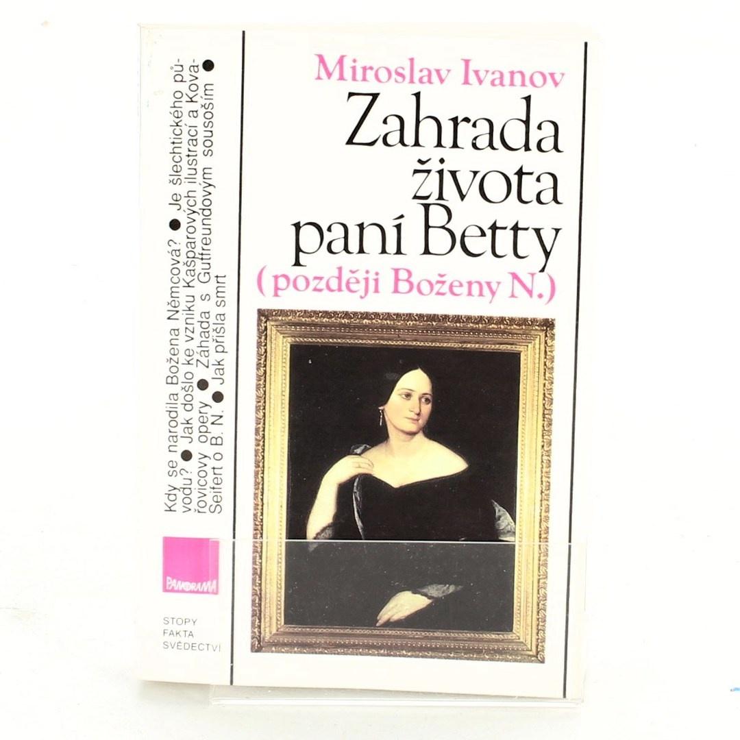 Miroslav Ivanov: Zahrada života paní Betty (později Boženy N.)