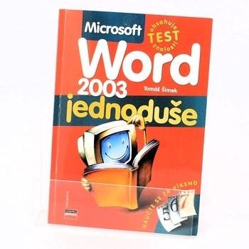 Tomáš Šimek: Microsoft Word 2003 jednoduše