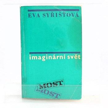 Eva Syřišťová: Imaginární svět