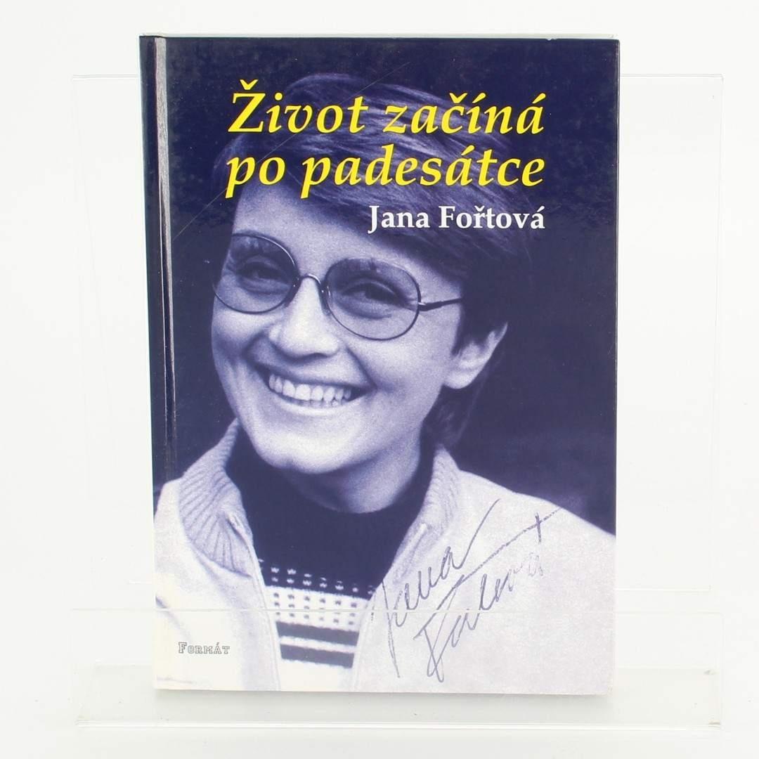 Kniha Život začíná po padesátce Jana Fořtová