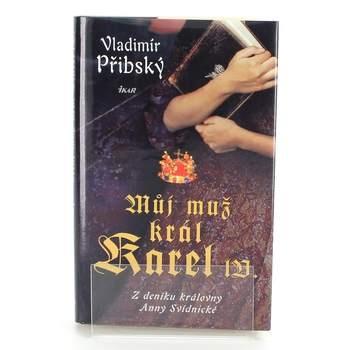 Kniha Můj muž král Karel IV.