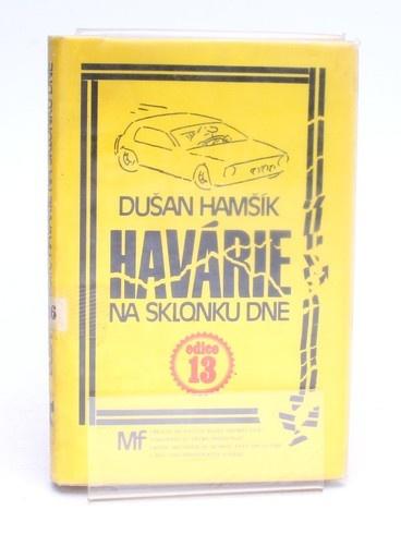 Kniha Havárie na sklonku dne Dušan Hamšík