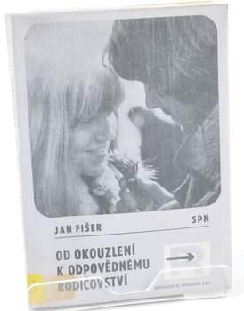Kniha Jan Fišer: Od okouzlení k rodičovství