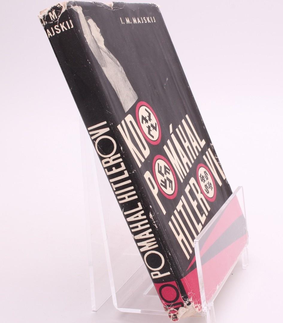 Kniha I.M. Majskij - Kdo pomáhal Hitlerovi