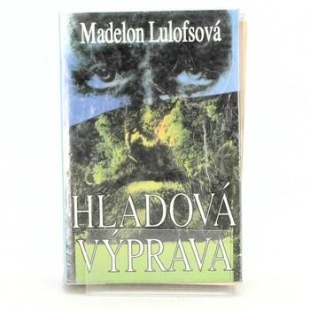 Madelon Hermine Székely-Lulofs: Hladová výprava