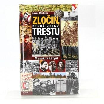 Karel Richter: Zločin, který unikl trestu - Masakr v Katyni