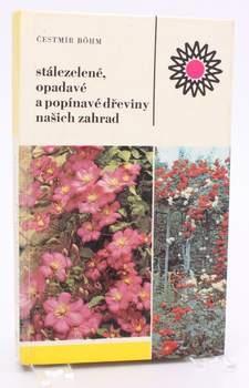 Kniha Čestmír Böhm: Dřeviny našich zahrad