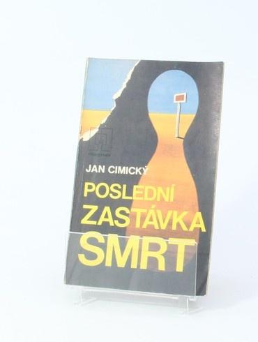 Kniha J. Cimický: Poslední zastávka smrt