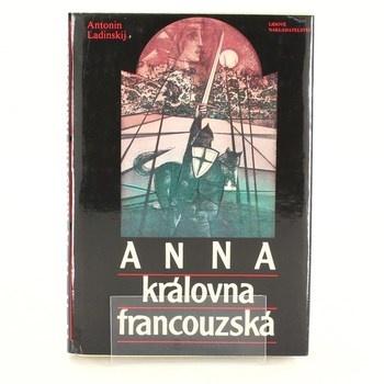Antonin Petrovič Ladinskij: Anna, královna francouzská
