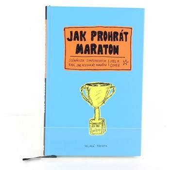 Joel H. Cohen: Jak prohrát maraton