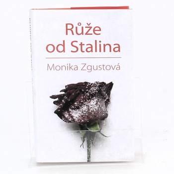 Růže od Stalina - Monika Zgustová