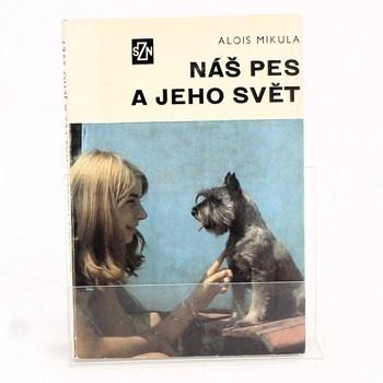 Alois Mikula: Náš pes a jeho svět