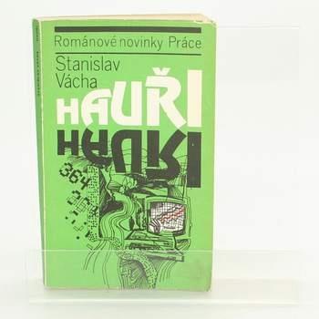 Kniha: Hauři - Stanislav Vácha