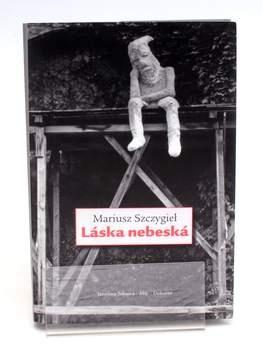 Fejetony Mariusz Szczygiel - Láska nebeská