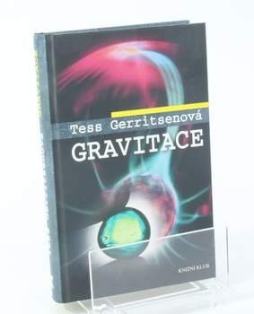 Kniha Tess Gerritsen: Gravitace