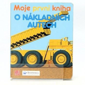 Kolektiv: Moje první kniha o nákladních aute