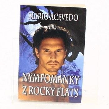 Mario Acevedo: Nymfomanky z Rocky Flats