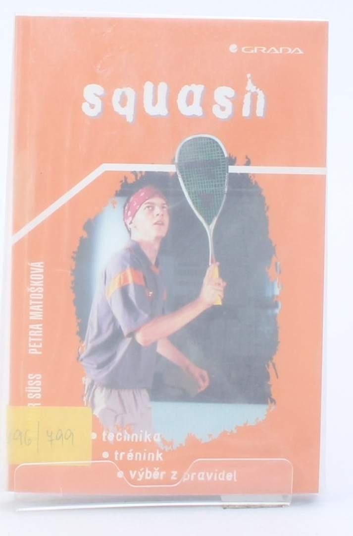 Kniha Vladimír Süss, Petra Matošková: Squash