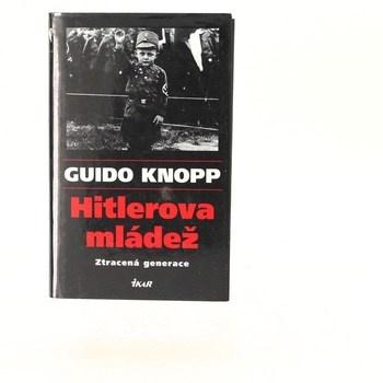 Guido Knopp: Hitlerova mládež : ztracená generace