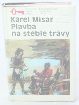Kniha Karel Misař: Plavba na stéble trávy