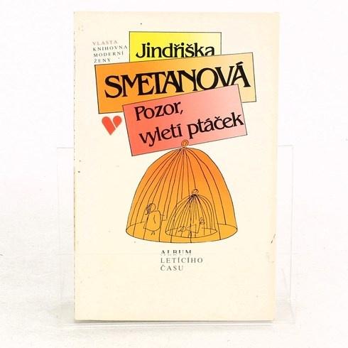 Kniha Jindřiška Smetanová: Pozor, vyletí ptáček
