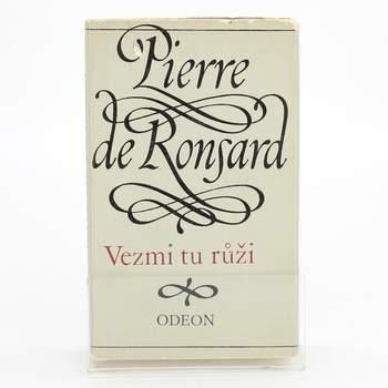 Kniha Pierre de Ronsard: Vezmi tu růži