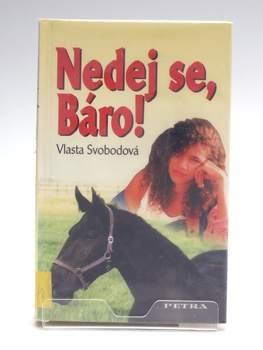 Kniha Vlasta Svobodová: Nedej  se, Báro!