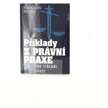 Radovan Ryska: Příklady z právní praxe pro střední školy
