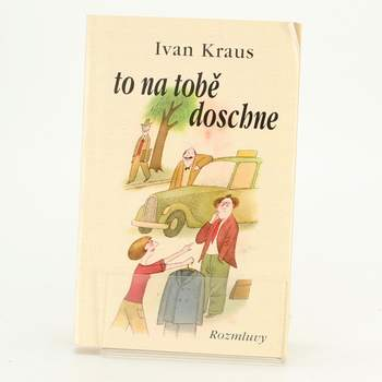 Ivan Kraus: to na tobě uschne