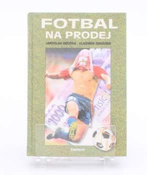 Kniha J. Houška, V. Zemánek: Fotbal na prodej