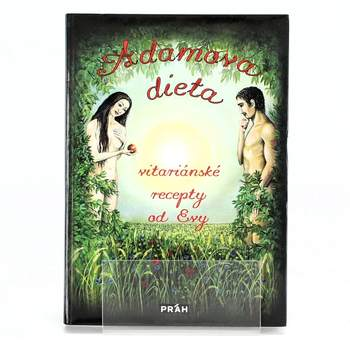 Adamova dieta: vitariánské recepty od Evy